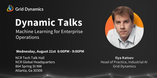 "Dynamic Talks: Atlanta ""Machine Learning for Enterprise Operations"""
