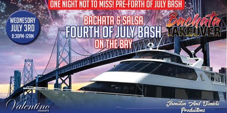 BACHATA AND SALSA FOURTH OF JULY BASH ON THE BAY tickets