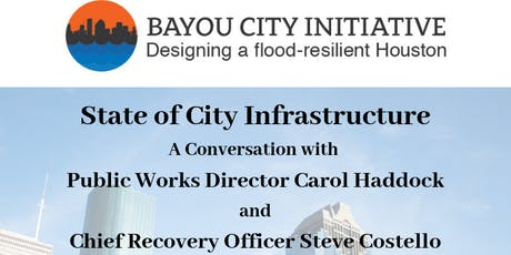 Bayou City Initiative: Flood Resiliency and the State of City Infrastructure   tickets