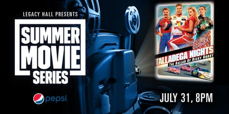 Pepsi Summer Movie Series: Talladega Nights tickets
