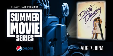 Pepsi Summer Movie Series: Dirty Dancing tickets
