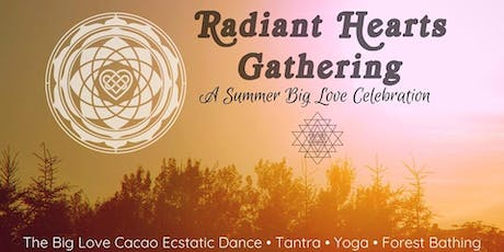 Radiant Hearts Gathering: A Summer Big Love Celebration tickets