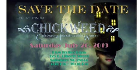 CHICKWEED - The 8th Annual Celebration of Indestructible Women tickets
