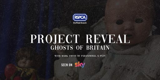 Project Reveal - Ghosts of Britain (Sheffield Medium Night)