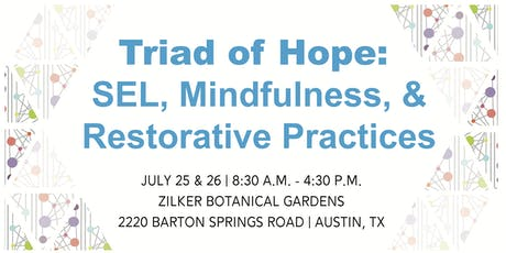 Triad of Hope: SEL, Mindfulness and Restorative Practices tickets