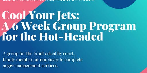 Cool Your Jets:  A 6 Week Program For The Hot-Headed