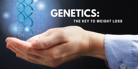 Genetics: The Key to Weight Loss tickets