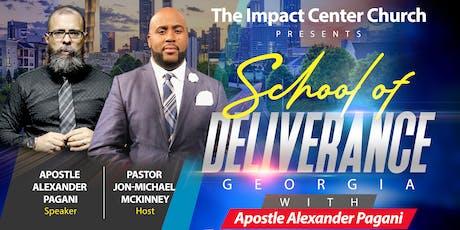 School Of Deliverance (GA) With Apostle Alexander Pagani  tickets