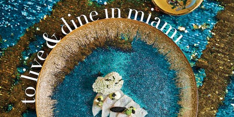 MIAMI Magazine's To Live and Dine 2019 tickets