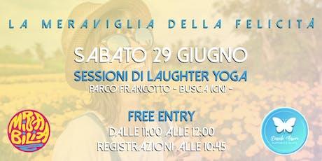 La meraviglia della felicità - Busca - Sessione gratuita di Yoga della Risata - Ore 11:00-12:00  biglietti