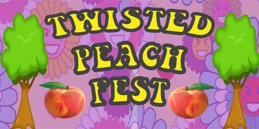 Twisted Peach Fest!