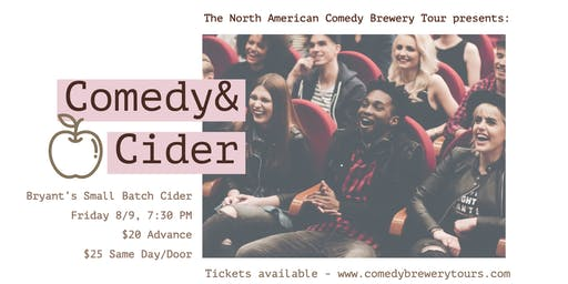 Comedy & Cider! - At Bryant's Small Batch Cider