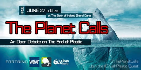 The Planet Calls: An Open Debate on The End of Plastic at the Bank of Ireland Grand Canal tickets
