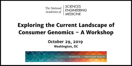 Exploring the Current Landscape of Consumer Genomics - A Workshop tickets