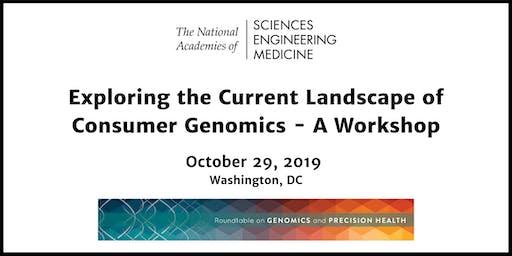 Exploring the Current Landscape of Consumer Genomics - A Workshop