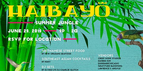 HAIBAYÔ: Summer Jungle (A Southeast Asian pop up party in Uptown) tickets