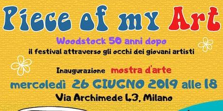 """""""Piece of my Art"""" - Woodstock 50 anni dopo visto dai giovani artisti biglietti"""