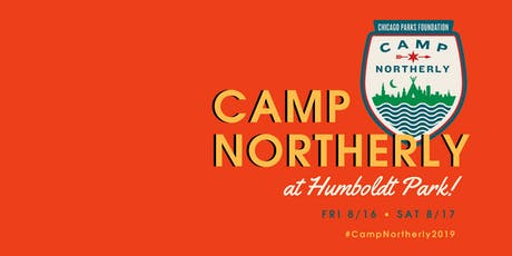Camp Northerly 2019 at Humboldt Park tickets