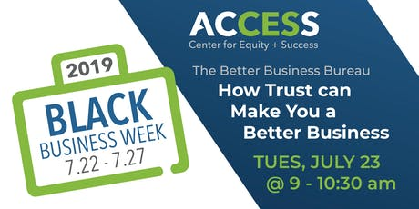 ACCESS Black Business Week: BBB – How Trust can Make You a Better Business tickets