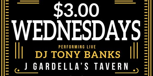 $3 Wednesday Ft. DJ Tony Banks