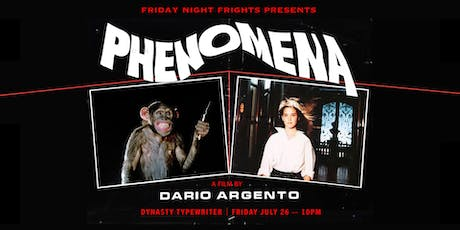 Friday Night Frights presents PHENOMENA tickets