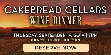 Chart House Cakebread Cellars Wine Dinner- Boston, MA tickets