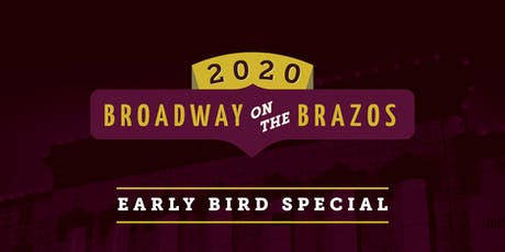 2020 Broadway on the Brazos Season Tickets - Early Bird Special tickets