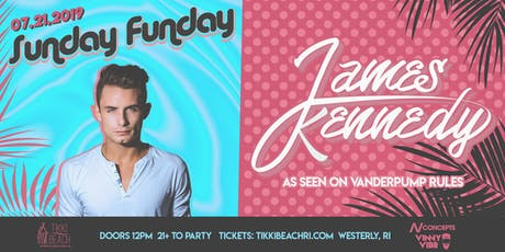 SUNDAY FUNDAY ft. JAMES KENNEDY at Tikki Beach | 7.21.19 tickets