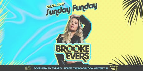SUNDAY FUNDAY ft. BROOKE EVERS at Tikki Beach | 8.4.19 tickets
