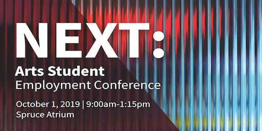 NEXT: Arts Student Employment Conference