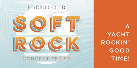 Soft Rock Concert Series; A Yacht Rockin' Good Time tickets