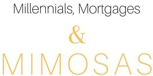 Millennial, Mortgage, & Mimosa