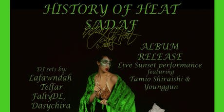 History of Heat Sadaf Album Release Party at Last Light tickets