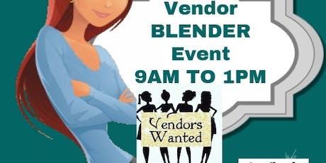 VENDORS NEEDED FOR VENDERS BLENDER tickets