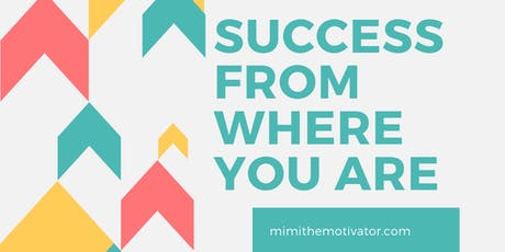Create SUCCESS From Where You Are: The 2nd Half 2019 tickets