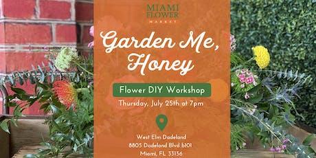 Garden Me, Honey (Flower DIY Workshop) tickets