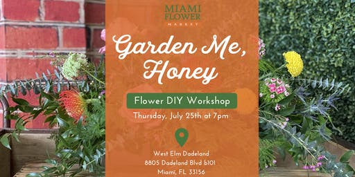 Garden Me, Honey (Flower DIY Workshop)