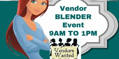 VENDORS NEEDED FOR VENDERS BLENDER tickets