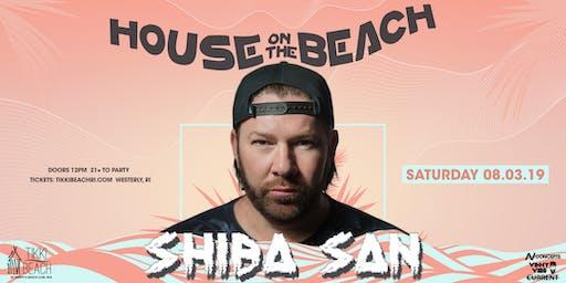 HOUSE ON THE BEACH ft. SHIBA SAN at Tikki Beach | 8.3.19