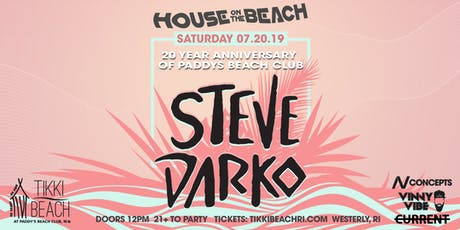 HOUSE ON THE BEACH ft. STEVE DARKO at Tikki Beach | 7.20.19 tickets