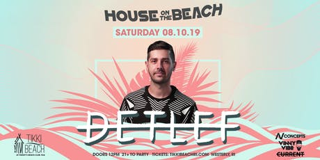 HOUSE ON THE BEACH ft. DETLEF at Tikki Beach | 8.10.19 tickets