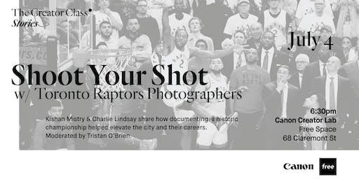 Canon Creator Lab Presents: Shoot Your Shot w/Toronto Raptors Photographers