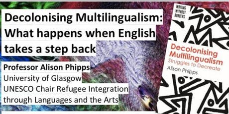 Book Launch - Decolonizing Multilingualism: The Struggles to Decreate tickets
