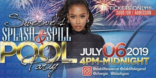 SWERVE'S SPLASH & SPILL POOL PARTY