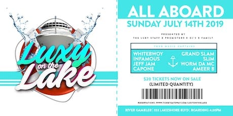 LUXY ON THE LAKE BOAT CRUISE - SUNDAY JULY 14TH ABOARD THE RIVER GAMBLER tickets