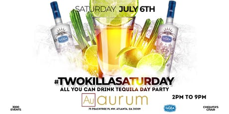 #TwoKillASaturday: Ultimate Open Bar Tequila Day Party Pt 2 tickets