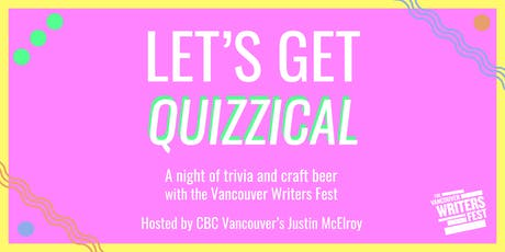 Let's Get Quizzical with the Vancouver Writers Fest tickets