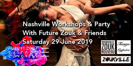 Nashville Workshops & Party with Future Zouk & Friends tickets