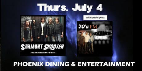 Straight Shooter/70's FM at Phoenix - 4th of July celebration tickets