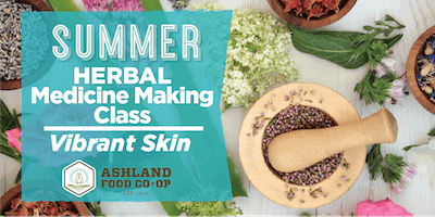 Summer Herbal Medicine Making Series: Vibrant Skin